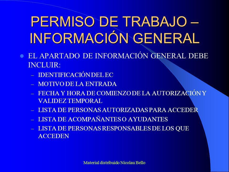 Material distribuido Nicolau Bello PERMISO DE TRABAJO - FIRMAS PERSONAS QUE AUTORIZAN LA ENTRADA PERSONAS QUE VERIFICAN EL CUMPLIMIENTO DE LAS CONDICIONES PARA PODER ENTRAR PERSONAS QUE HACEN LAS PRUEBAS DE GASES ACOMPAÑANTES, VIGILANTES O AYUDANTES