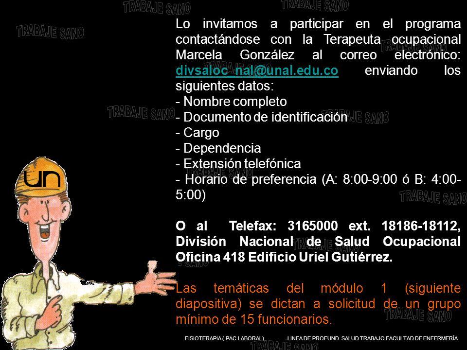 DIVISIÓN NACIONAL DE SALUD OCUPACIONAL - FISIOTERAPIA ( PAC LABORAL) -LINEA DE PROFUND. SALUD TRABAJO FACULTAD DE ENFERMERÌA Lo invitamos a participar
