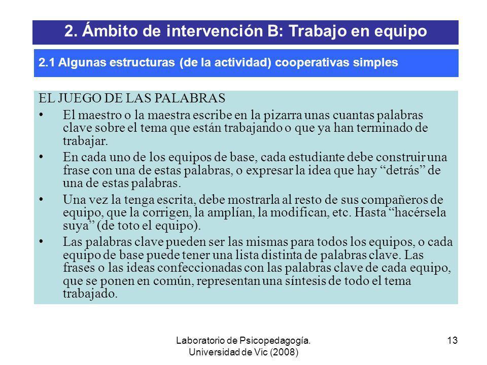 Laboratorio de Psicopedagogía. Universidad de Vic (2008) 12 EL NÚMERO El maestro o la maestra encarga una tarea (responder unas preguntas, resolver un