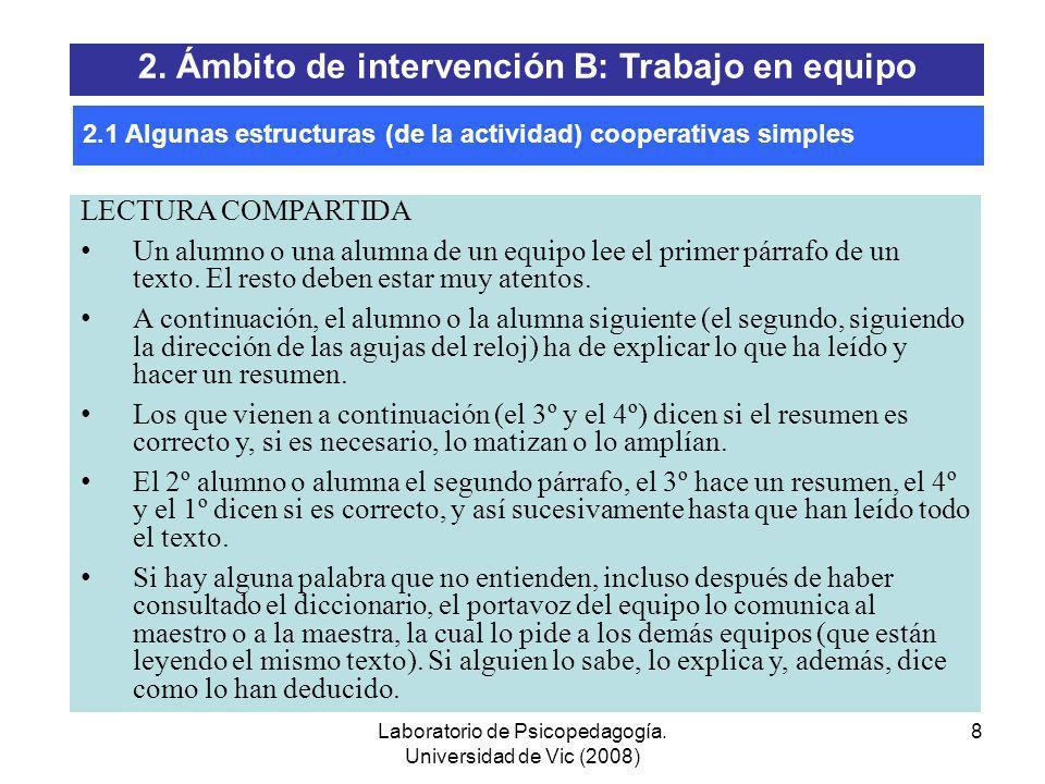 Laboratorio de Psicopedagogía. Universidad de Vic (2008) 7 1.Lectura compartida 2.1-2-4 3.Parada de tres minutos 4.Lápices al centro 5.El número 6.Núm