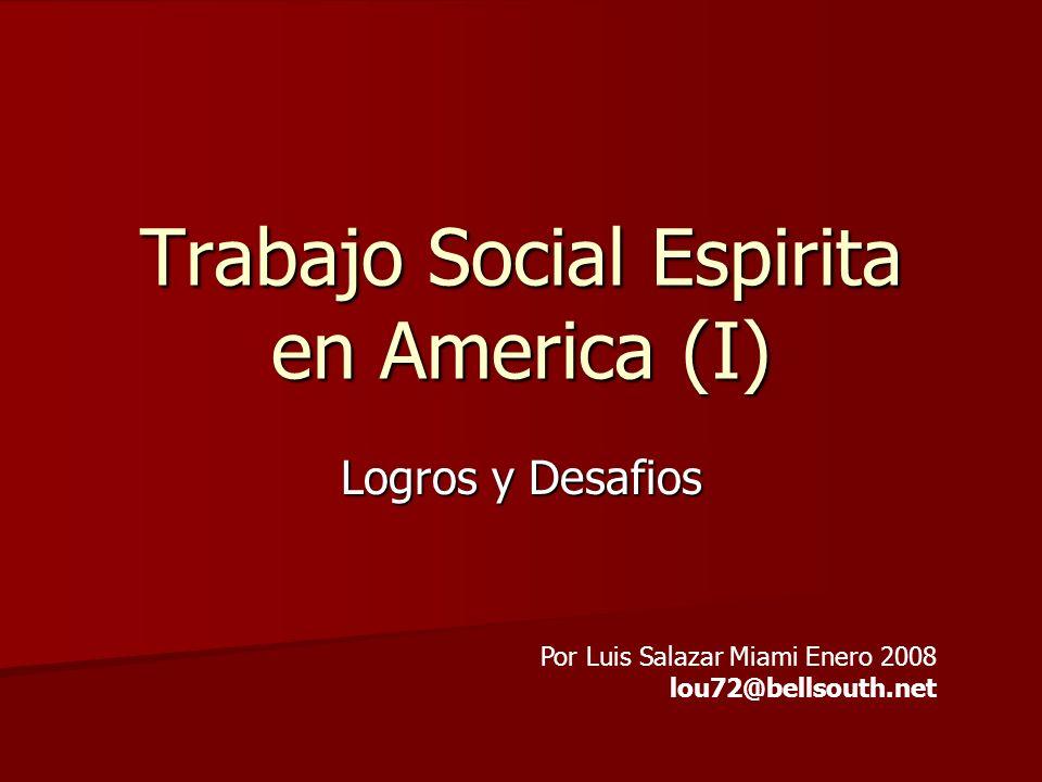 Trabajo Social Espirita en America (I) Logros y Desafios Por Luis Salazar Miami Enero 2008 lou72@bellsouth.net