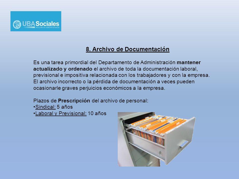 8. Archivo de Documentación Es una tarea primordial del Departamento de Administración mantener actualizado y ordenado el archivo de toda la documenta