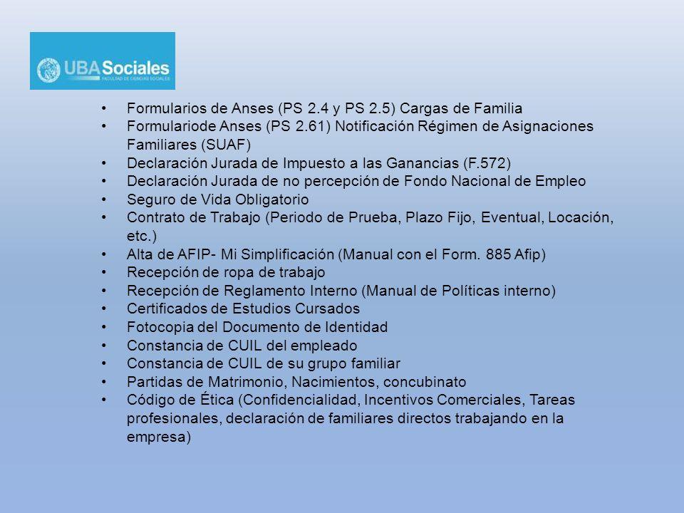 Formularios de Anses (PS 2.4 y PS 2.5) Cargas de Familia Formulariode Anses (PS 2.61) Notificación Régimen de Asignaciones Familiares (SUAF) Declaraci
