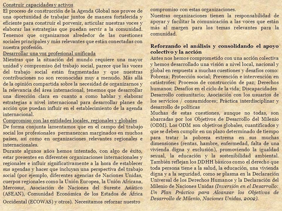 AGENDA GLOBAL DEL TRABAJO SOCIAL Y EL DESARROLLO SOCIAL Segundo borrador La Asociación Internacional de Escuelas de Trabajo Social (IASSW), el Consejo