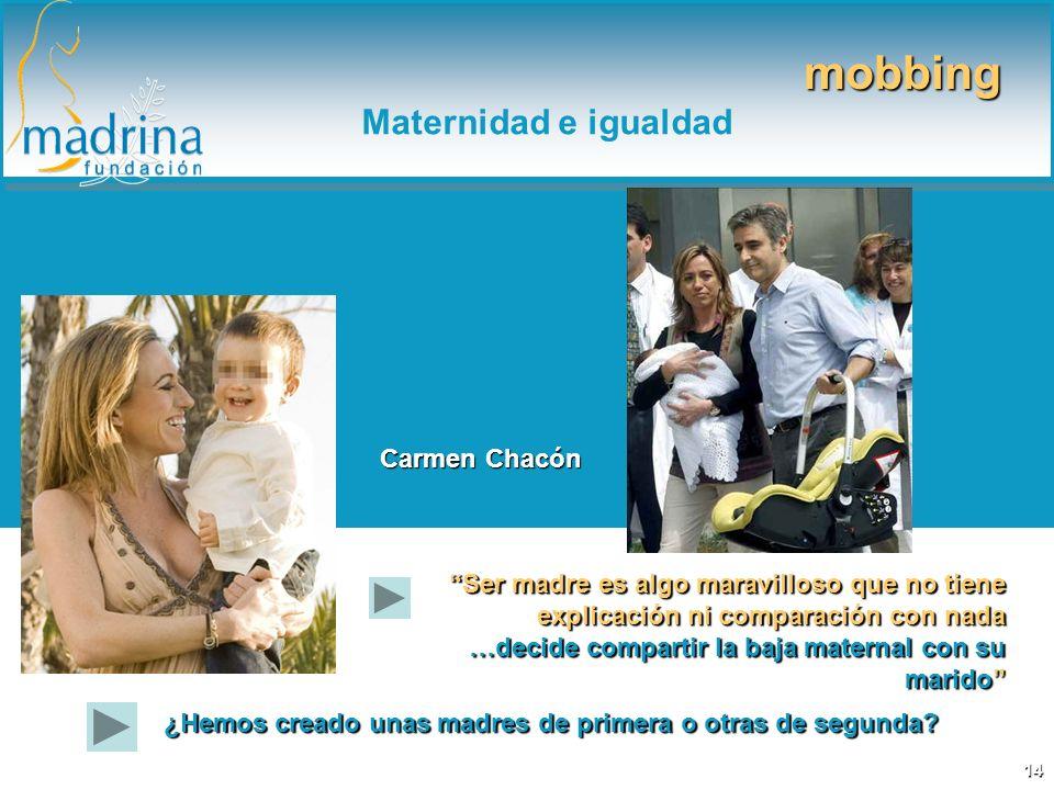 Ser madre es algo maravilloso que no tiene explicación ni comparación con nada …decide compartir la baja maternal con su marido Carmen Chacón mobbing