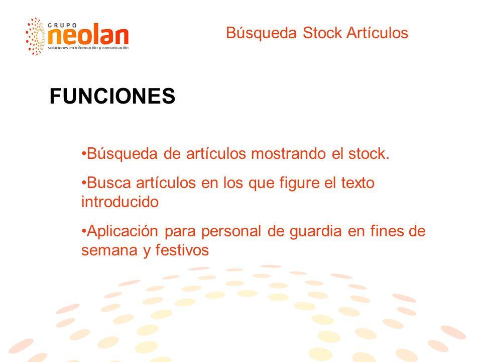 Búsqueda Stock Artículos Búsqueda de artículos mostrando el stock.