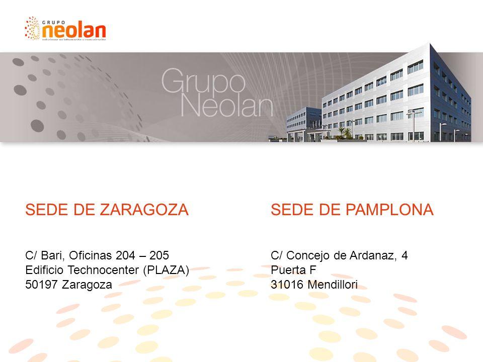 SEDE DE ZARAGOZA C/ Bari, Oficinas 204 – 205 Edificio Technocenter (PLAZA) 50197 Zaragoza SEDE DE PAMPLONA C/ Concejo de Ardanaz, 4 Puerta F 31016 Mendillori