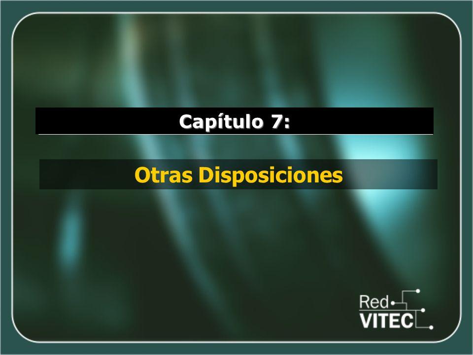 Capítulo 7: Otras Disposiciones