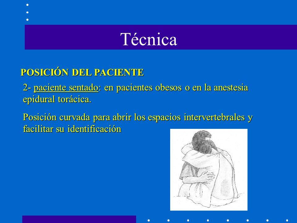 POSICIÓN DEL PACIENTE 2- paciente sentado: en pacientes obesos o en la anestesia epidural torácica.