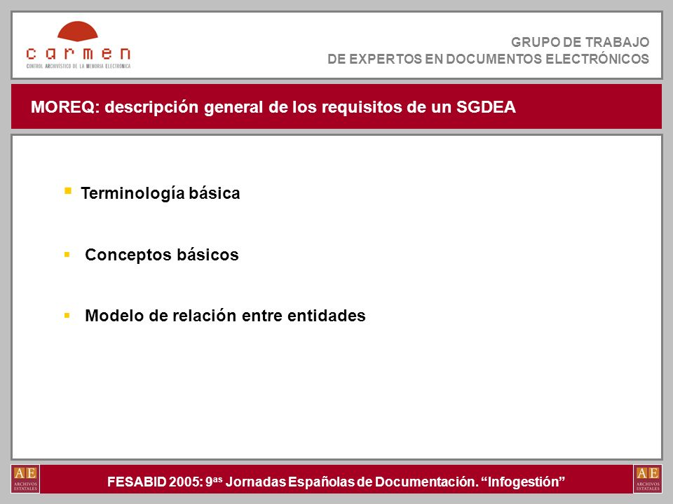 FESABID 2005: 9 as Jornadas Españolas de Documentación. Infogestión GRUPO DE TRABAJO DE EXPERTOS EN DOCUMENTOS ELECTRÓNICOS MOREQ: descripción general