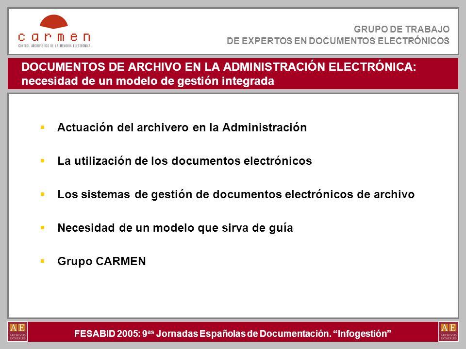 FESABID 2005: 9 as Jornadas Españolas de Documentación. Infogestión GRUPO DE TRABAJO DE EXPERTOS EN DOCUMENTOS ELECTRÓNICOS DOCUMENTOS DE ARCHIVO EN L