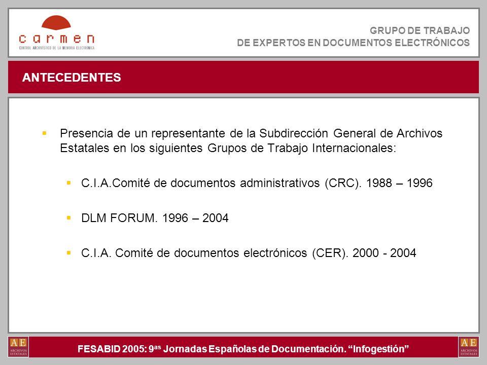FESABID 2005: 9 as Jornadas Españolas de Documentación. Infogestión GRUPO DE TRABAJO DE EXPERTOS EN DOCUMENTOS ELECTRÓNICOS ANTECEDENTES Presencia de