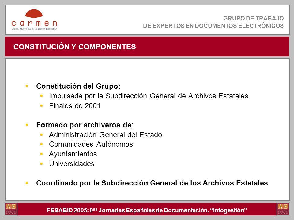 FESABID 2005: 9 as Jornadas Españolas de Documentación. Infogestión GRUPO DE TRABAJO DE EXPERTOS EN DOCUMENTOS ELECTRÓNICOS CONSTITUCIÓN Y COMPONENTES