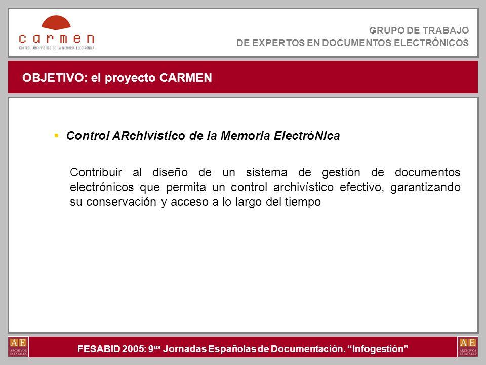 FESABID 2005: 9 as Jornadas Españolas de Documentación. Infogestión GRUPO DE TRABAJO DE EXPERTOS EN DOCUMENTOS ELECTRÓNICOS Control ARchivístico de la