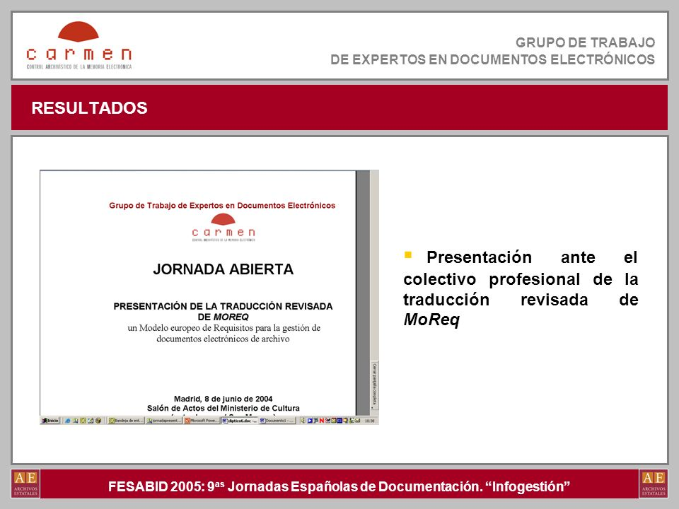 FESABID 2005: 9 as Jornadas Españolas de Documentación. Infogestión GRUPO DE TRABAJO DE EXPERTOS EN DOCUMENTOS ELECTRÓNICOS RESULTADOS Presentación an