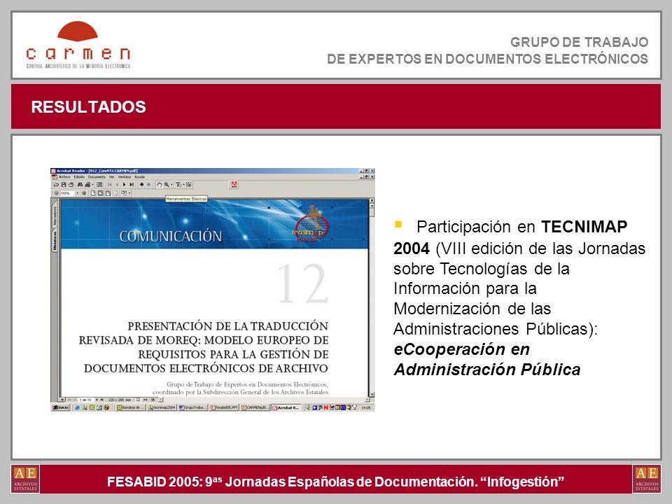 FESABID 2005: 9 as Jornadas Españolas de Documentación. Infogestión GRUPO DE TRABAJO DE EXPERTOS EN DOCUMENTOS ELECTRÓNICOS RESULTADOS Participación e