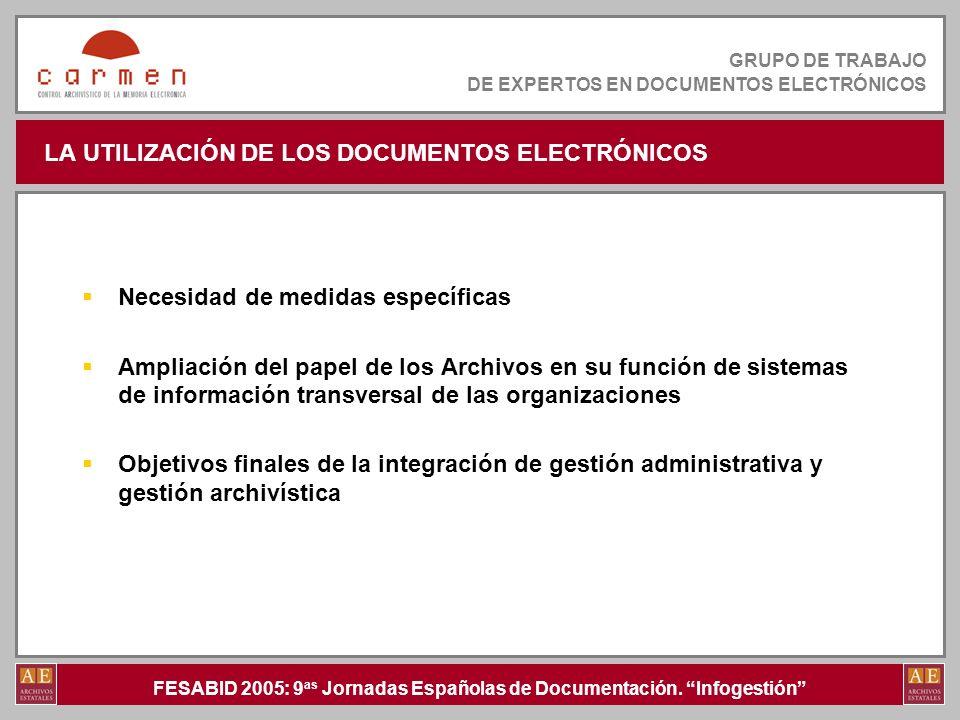 FESABID 2005: 9 as Jornadas Españolas de Documentación. Infogestión GRUPO DE TRABAJO DE EXPERTOS EN DOCUMENTOS ELECTRÓNICOS LA UTILIZACIÓN DE LOS DOCU