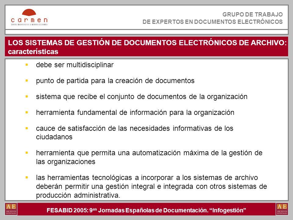 FESABID 2005: 9 as Jornadas Españolas de Documentación. Infogestión GRUPO DE TRABAJO DE EXPERTOS EN DOCUMENTOS ELECTRÓNICOS GRUPO DE TRABAJO DE EXPERT