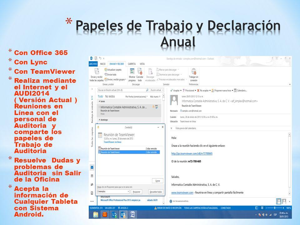 Mediante tus Claves de Hotmail.com Office 365 Office 2013 Ingresa a las Auditorias en forma remota desde cualquier Computadora que tenga ingreso a Int