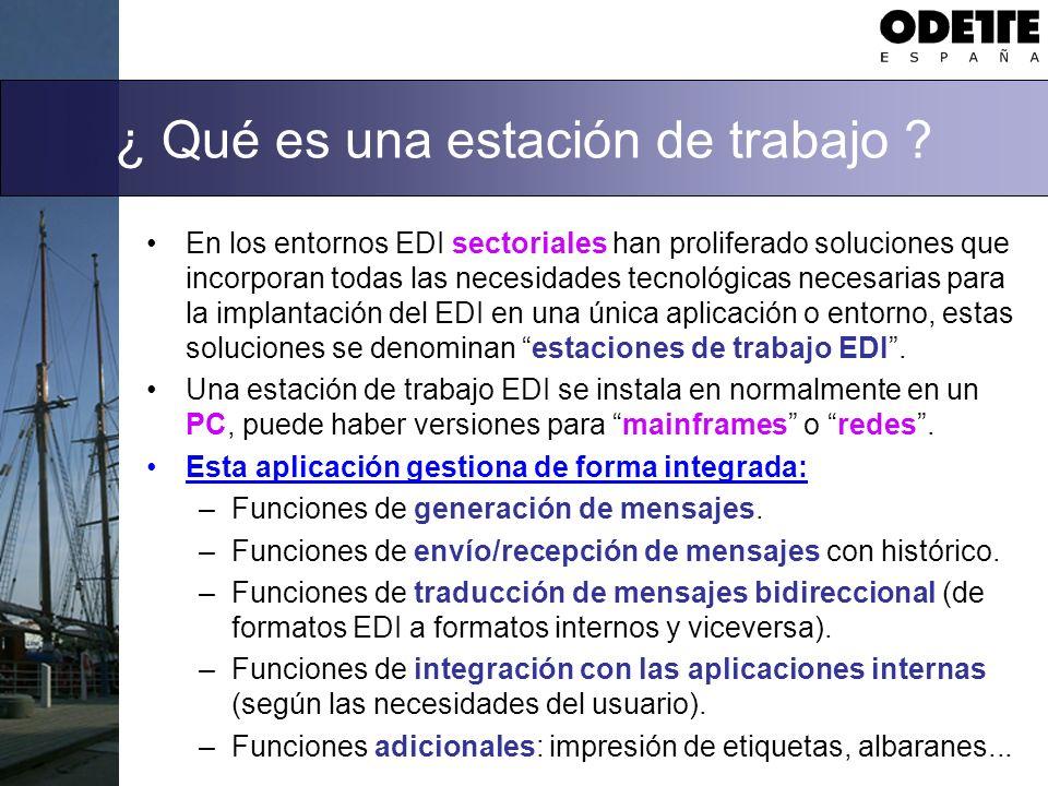¿ Qué es una estación de trabajo ? En los entornos EDI sectoriales han proliferado soluciones que incorporan todas las necesidades tecnológicas necesa