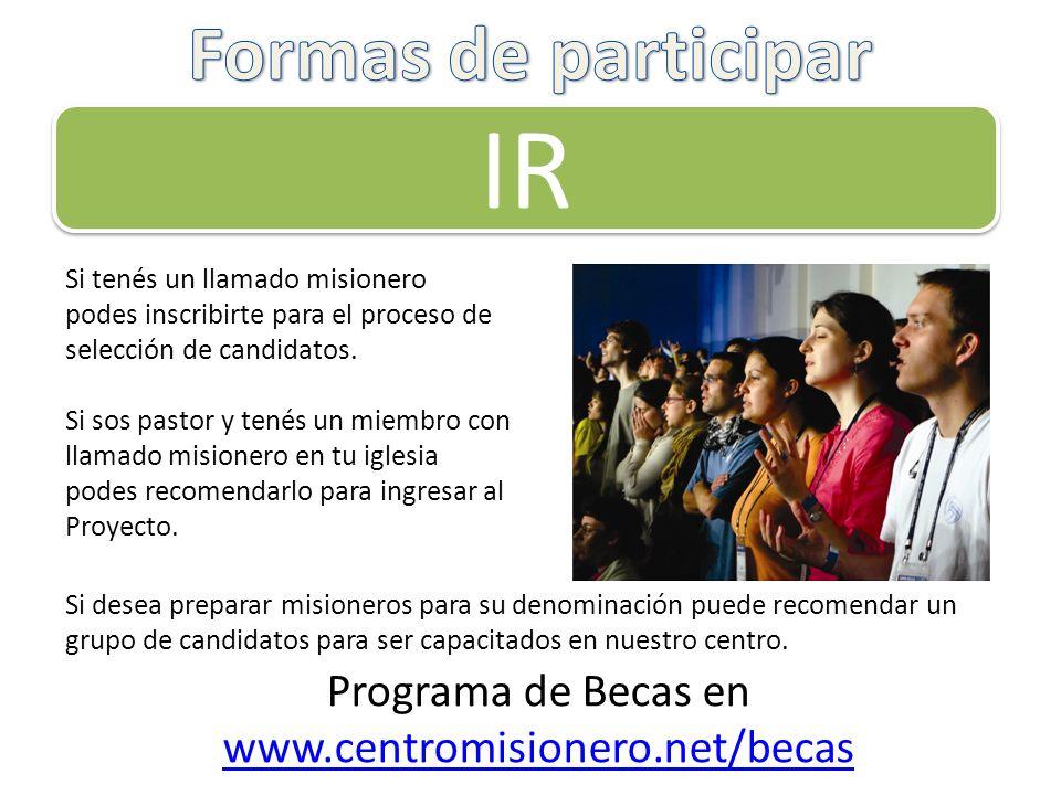 IR Si tenés un llamado misionero podes inscribirte para el proceso de selección de candidatos. Si sos pastor y tenés un miembro con llamado misionero