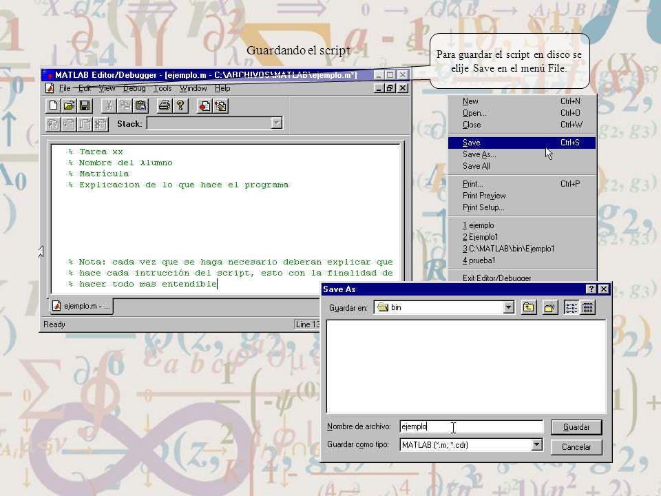 Guardando el script Para guardar el script en disco se elije Save en el menú File.