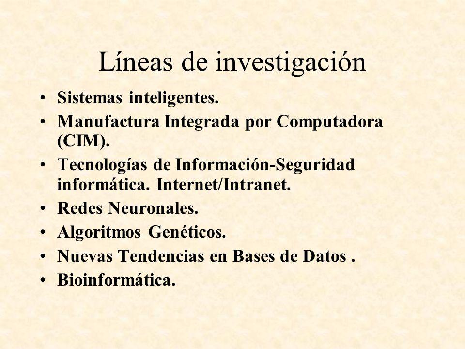 Líneas de investigación Sistemas inteligentes.Manufactura Integrada por Computadora (CIM).