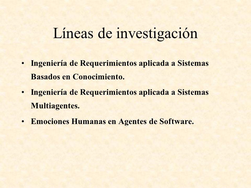 Líneas de investigación Ingeniería de Requerimientos aplicada a Sistemas Basados en Conocimiento.