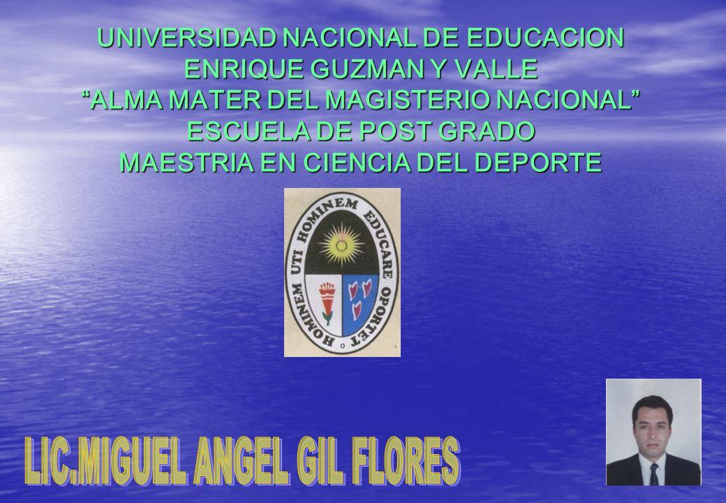 UNIVERSIDAD NACIONAL DE EDUCACION ENRIQUE GUZMAN Y VALLE ALMA MATER DEL MAGISTERIO NACIONAL ESCUELA DE POST GRADO MAESTRIA EN CIENCIA DEL DEPORTE