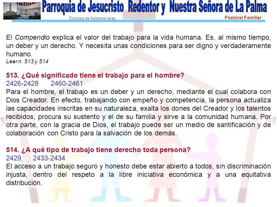Diócesis de Asidonia-Jerez Pastoral Familiar El Compendio explica el valor del trabajo para la vida humana.