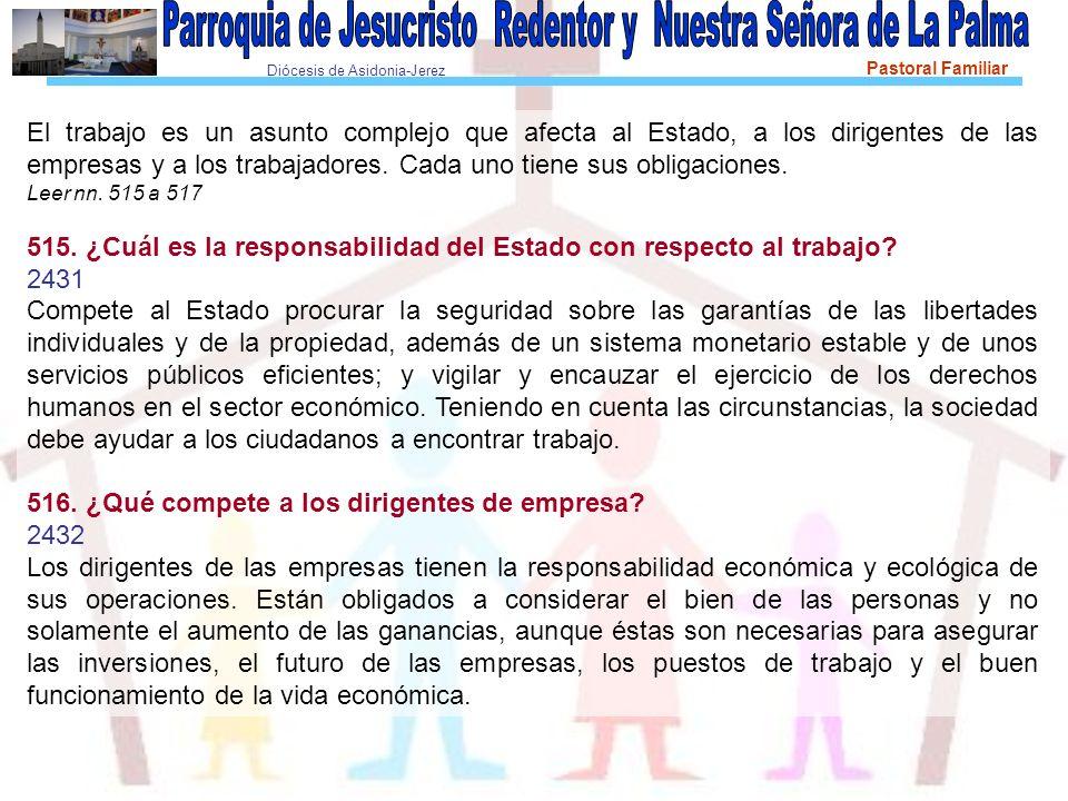 Diócesis de Asidonia-Jerez Pastoral Familiar El trabajo es un asunto complejo que afecta al Estado, a los dirigentes de las empresas y a los trabajadores.