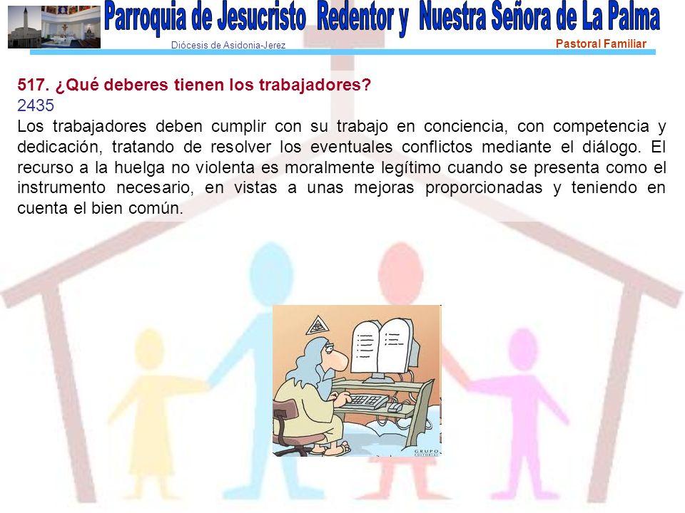 Diócesis de Asidonia-Jerez Pastoral Familiar 517.¿Qué deberes tienen los trabajadores.