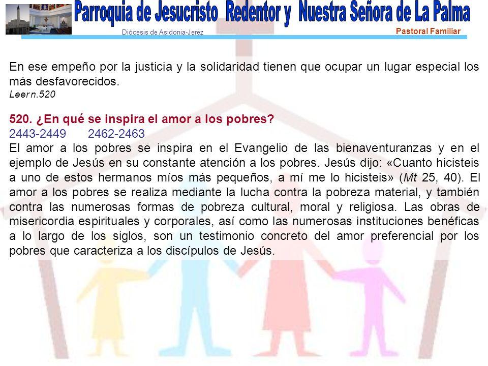 Diócesis de Asidonia-Jerez Pastoral Familiar En ese empeño por la justicia y la solidaridad tienen que ocupar un lugar especial los más desfavorecidos.