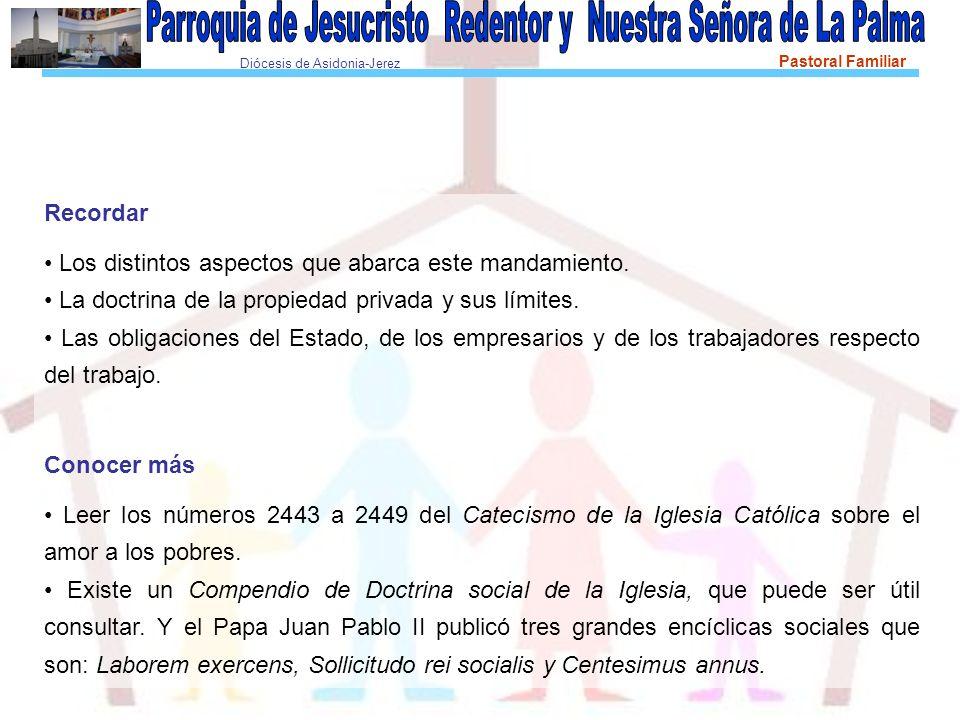 Diócesis de Asidonia-Jerez Pastoral Familiar Recordar Los distintos aspectos que abarca este mandamiento.