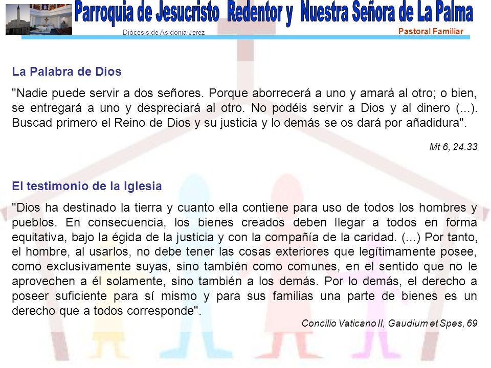 Diócesis de Asidonia-Jerez Pastoral Familiar La Palabra de Dios Nadie puede servir a dos señores.