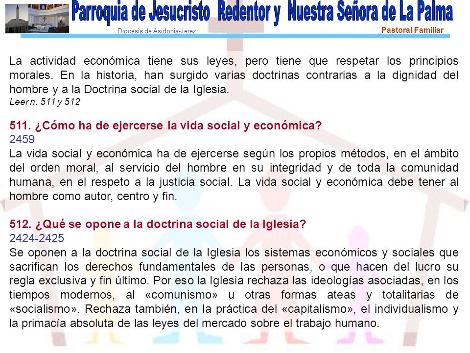 Diócesis de Asidonia-Jerez Pastoral Familiar La actividad económica tiene sus leyes, pero tiene que respetar los principios morales.