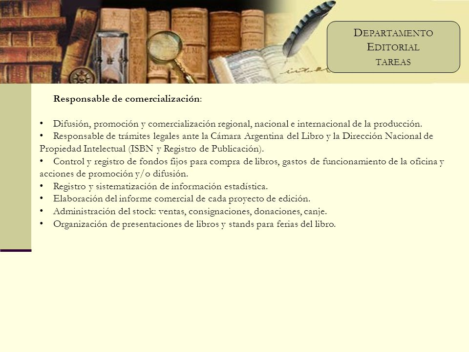 Responsable de comercialización: Difusión, promoción y comercialización regional, nacional e internacional de la producción.