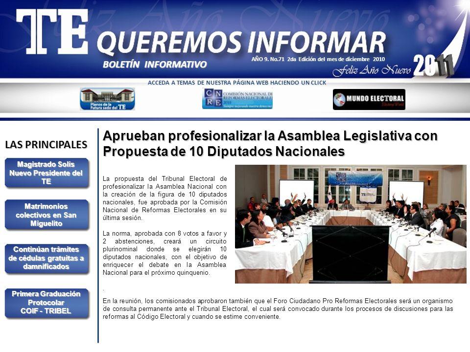 LAS PRINCIPALES BOLETÍN INFORMATIVO AÑO 9. No.71 2da Edición del mes de diciembre 2010 Aprueban profesionalizar la Asamblea Legislativa con Propuesta