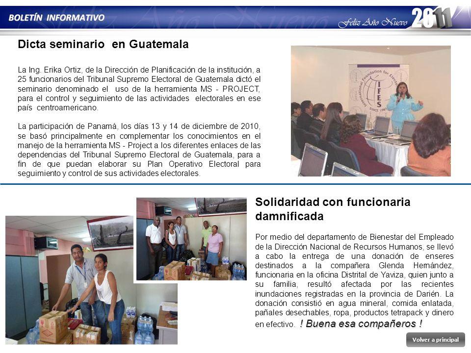 Volver a principal Volver a principal Dicta seminario en Guatemala La Ing. Erika Ortiz, de la Dirección de Planificación de la institución, a 25 funci