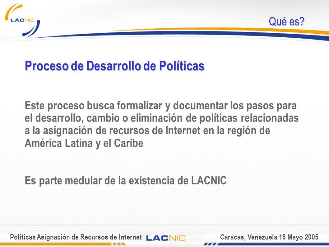 Políticas Asignación de Recursos de InternetCaracas, Venezuela 18 Mayo 2005 Qué es.