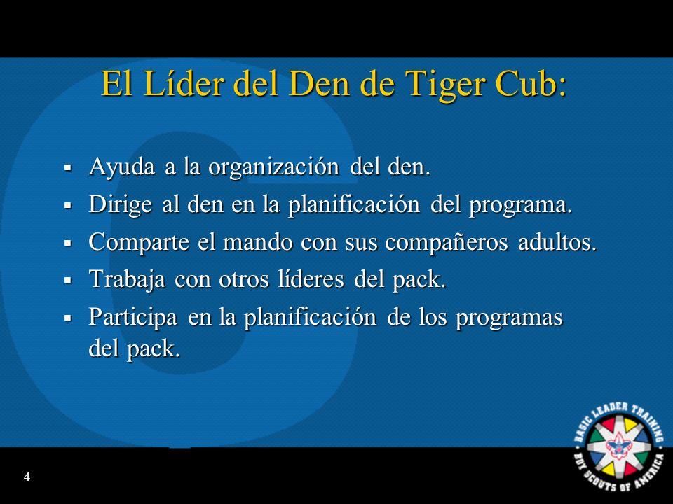 4 El Líder del Den de Tiger Cub: Ayuda a la organización del den.