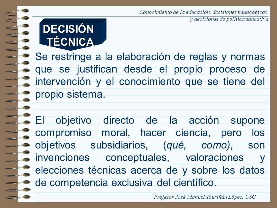 El criterio de decisión: se funda estrictamente en el conocimiento del funcionamiento del ámbito en el que se actúa.