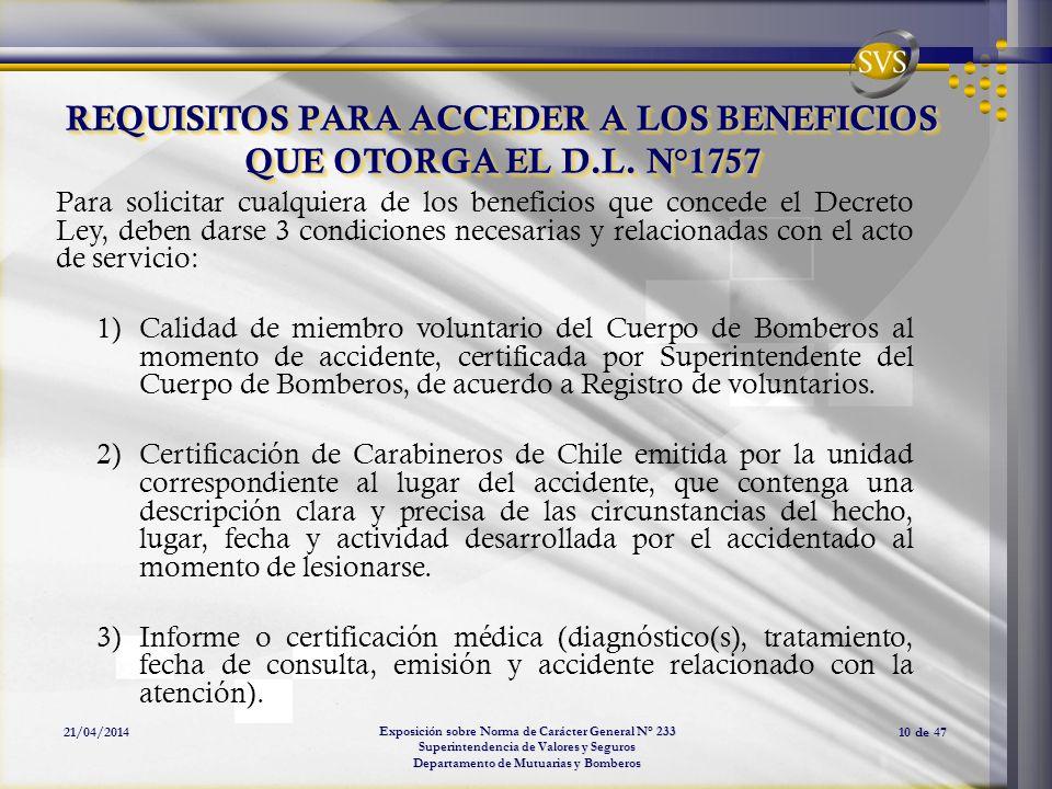 Exposición sobre Norma de Carácter General N° 233 Superintendencia de Valores y Seguros Departamento de Mutuarias y Bomberos 21/04/201410 de 47 REQUIS