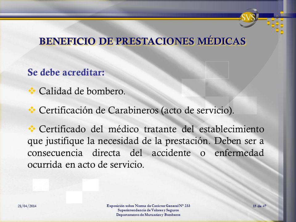 Exposición sobre Norma de Carácter General N° 233 Superintendencia de Valores y Seguros Departamento de Mutuarias y Bomberos 21/04/201415 de 47 BENEFI
