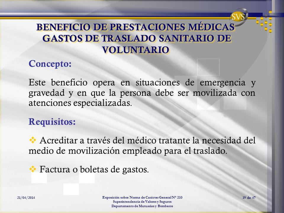 Exposición sobre Norma de Carácter General N° 233 Superintendencia de Valores y Seguros Departamento de Mutuarias y Bomberos 21/04/201419 de 47 BENEFI