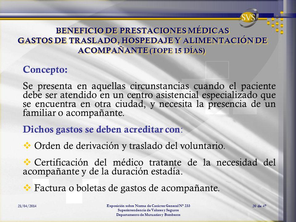 Exposición sobre Norma de Carácter General N° 233 Superintendencia de Valores y Seguros Departamento de Mutuarias y Bomberos 21/04/201420 de 47 BENEFI