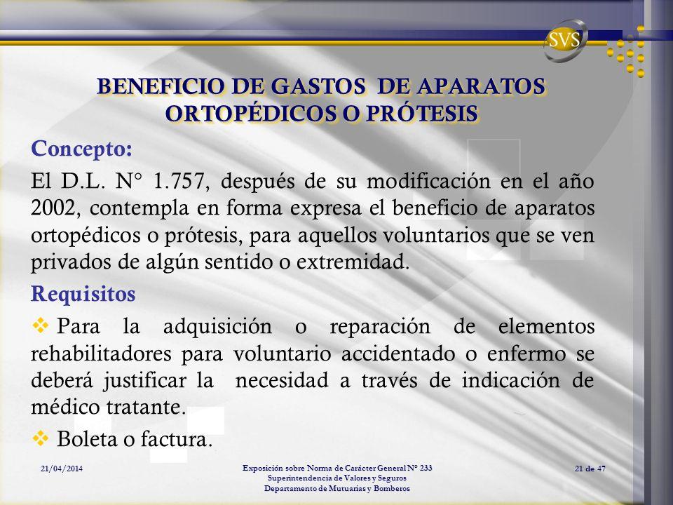 Exposición sobre Norma de Carácter General N° 233 Superintendencia de Valores y Seguros Departamento de Mutuarias y Bomberos 21/04/201421 de 47 BENEFI