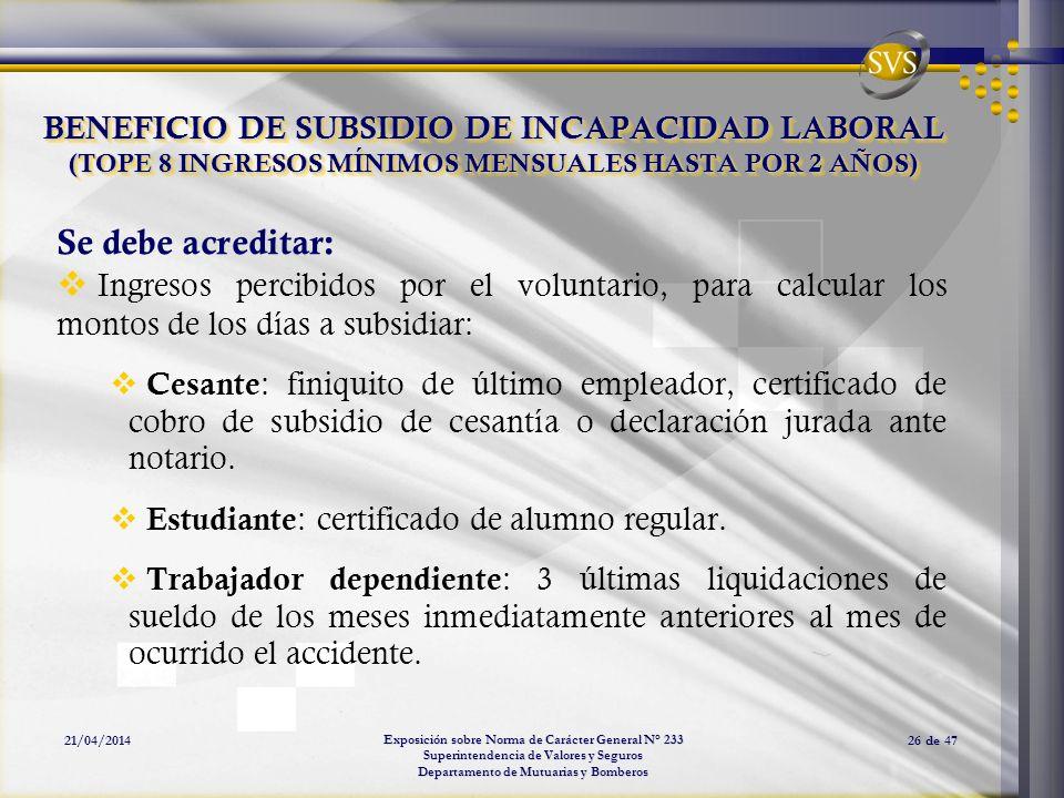 Exposición sobre Norma de Carácter General N° 233 Superintendencia de Valores y Seguros Departamento de Mutuarias y Bomberos 21/04/201426 de 47 BENEFI