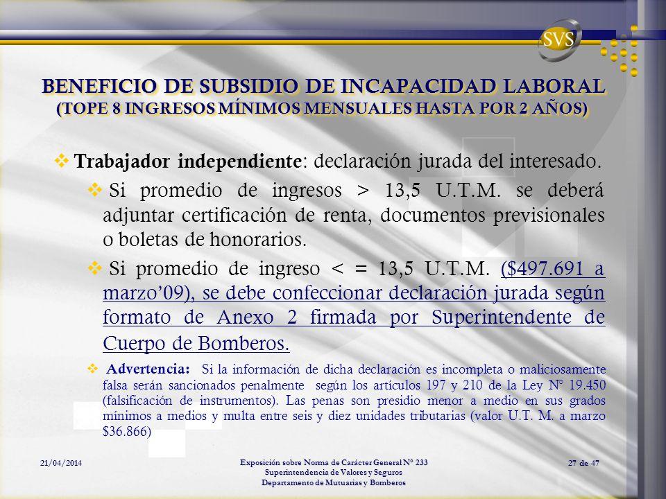 Exposición sobre Norma de Carácter General N° 233 Superintendencia de Valores y Seguros Departamento de Mutuarias y Bomberos 21/04/201427 de 47 Trabaj