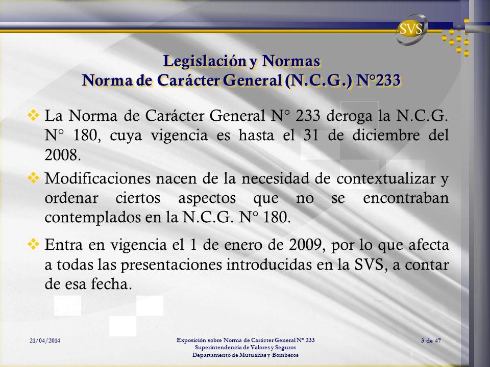 Exposición sobre Norma de Carácter General N° 233 Superintendencia de Valores y Seguros Departamento de Mutuarias y Bomberos 21/04/20143 de 47 Legisla